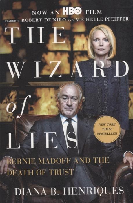 Henriques D. The Wizard of Lies