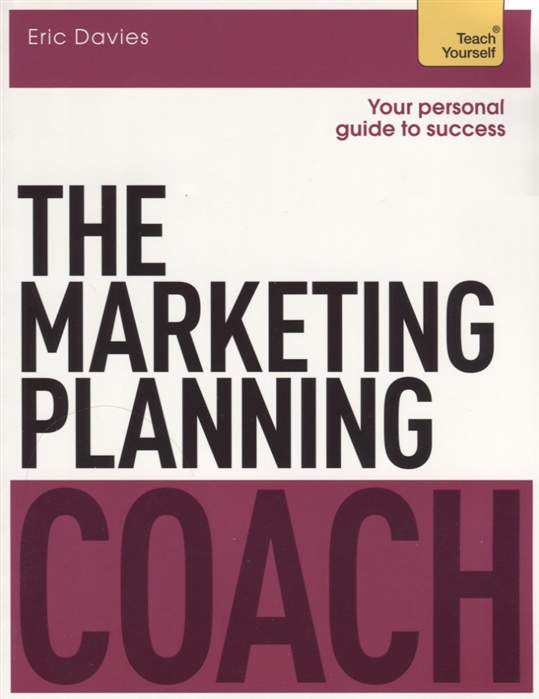 Davies E. The Marketing Planning Coach Teach Yourself woolfrey t the presenting coach teach yourself