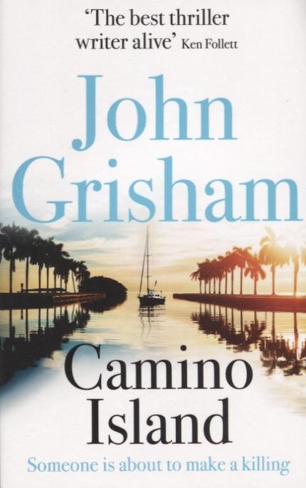 Grisham J. Camino Island grisham j the litigators