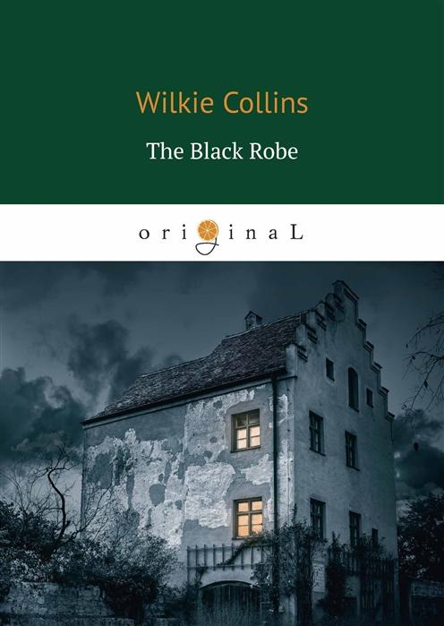 Collins W. The Black Robe Человек в черном wilkie collins the black robe человек в чёрном