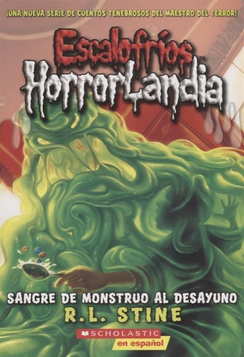 лучшая цена Stine R. Escalofrios Horror Landia 3 Sangre de monstruo al desayuno на испанском языке