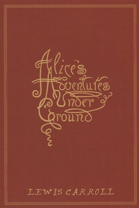 Carroll L. Alice s Adventures Under Ground chase josephine patsy carroll under southern skies