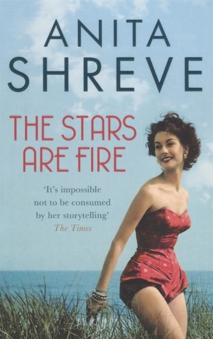 купить Shreve A. The Stars are Fire по цене 525 рублей