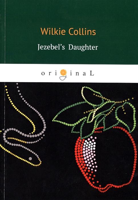 collins wilkie jezebel s daughter Collins W. Jezebel s Daughter
