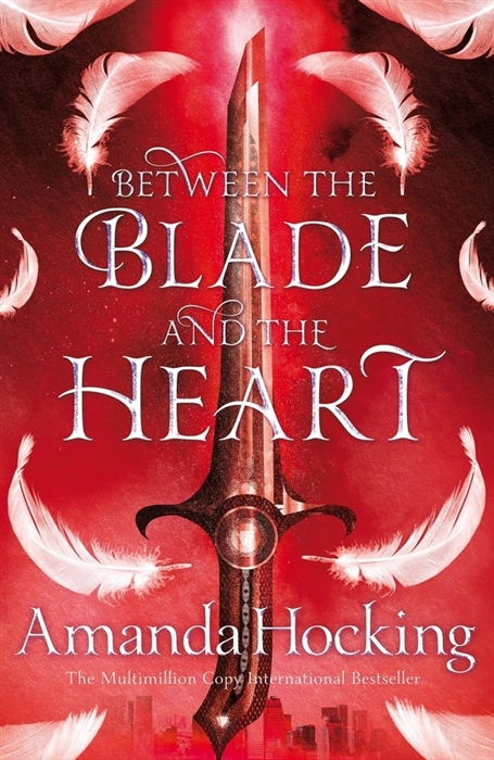 Hocking A. Between the Blade and the Heart