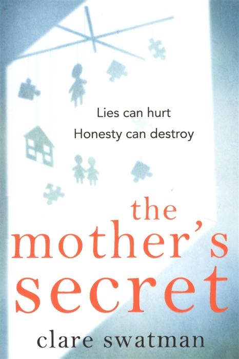 Swatman C. The Mother s Secret a mother s secret