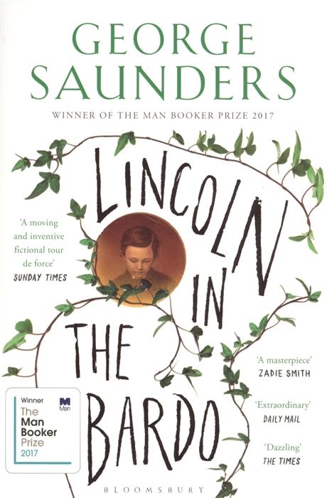 Фото - Saunders G. Lincoln in the Bardo saunders g the brain dead megaphone м saunders