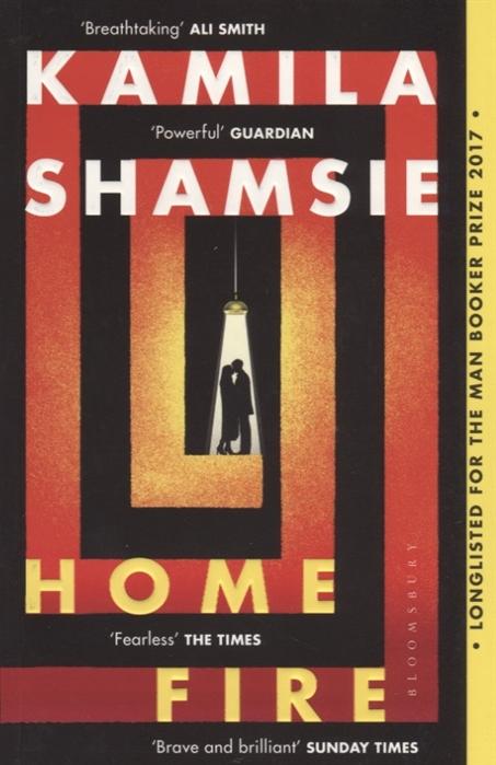 Shamsie K. Home Fire shamsie k a god in every stone