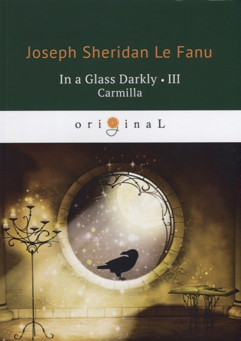 Le Fanu J. In a Glass Darkly III Carmilla цена и фото