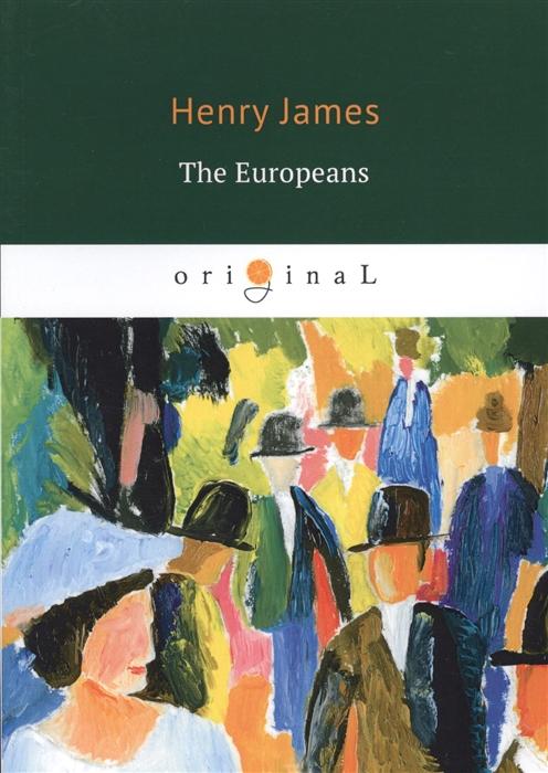 Фото - James H. The Europeans james h the europeans