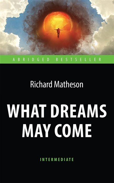 Matheson R. What Dreams May Come Intermediate