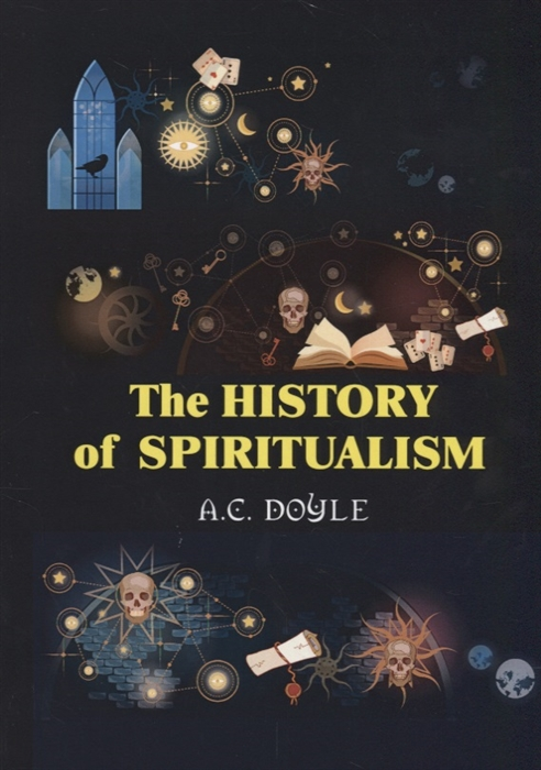 Фото - Doyle A. The History of the Spiritualism doyle a c the mystery of cloomber тайна клумбера на англ яз doyle a c