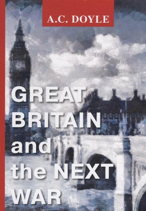 sabaton the great war cd Doyle A. Great Britain and the Next War