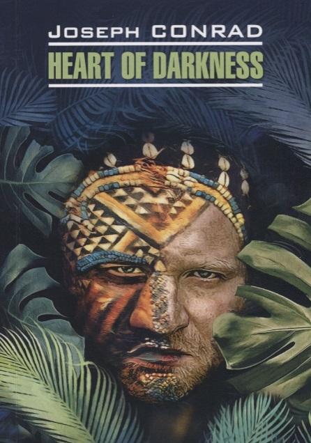 Conrad J. Heart of darkness Сердце тьмы Юность Книга для чтения на английском языке цена и фото