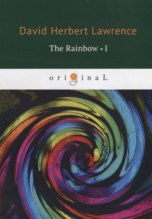 Lawrence D. The Rainbow I d h lawrence the brangwen family saga the rainbow