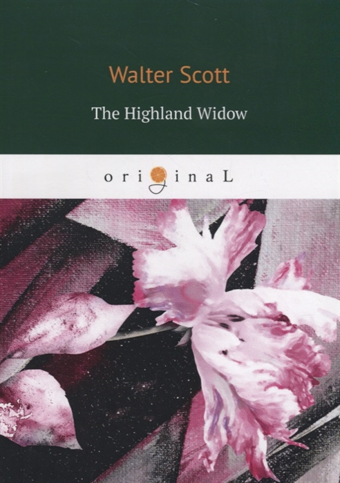 Scott W. The Highland Widow the widow