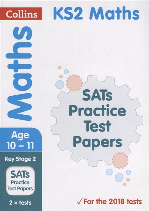 Nasim F. KS2 Maths SATs Practice Test Papers Ages 10-11 цена 2017