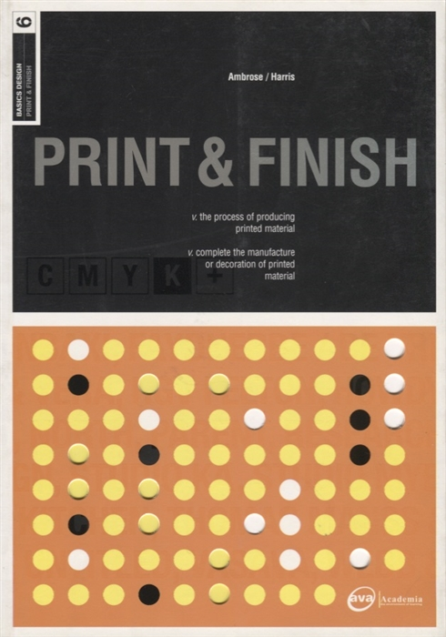 Ambrose G., Harris P. Print Finish ambrose g harris p the fundamentals of creative design