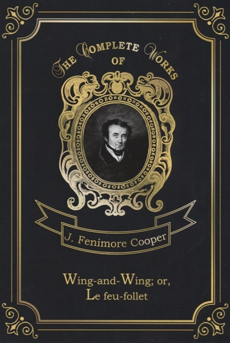 Cooper J. Wing-and-Wing or Le feu-follet cooper j f wing and wing or le feu follet