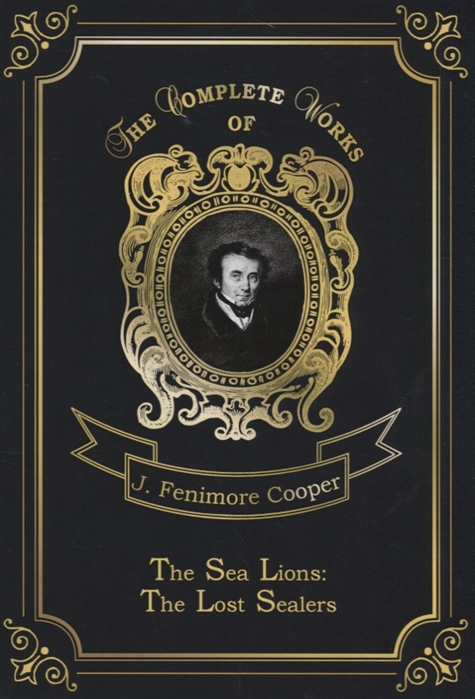 Cooper J. The Sea Lions The Lost Sealers l k neff the sea bell