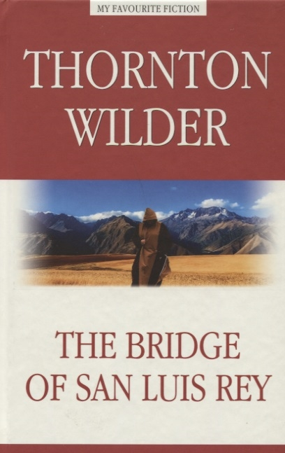 Wilder T. The Bridge of San Luis Rey wilder t the bridge of san luis rey