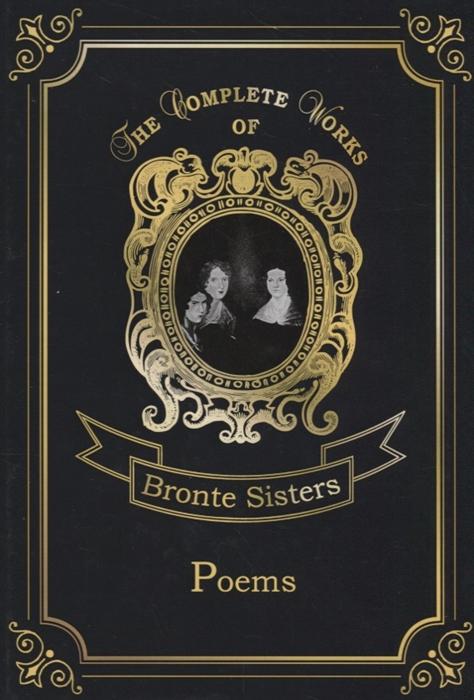 Bronte С., Bronte E., Bronte A. Poems недорого