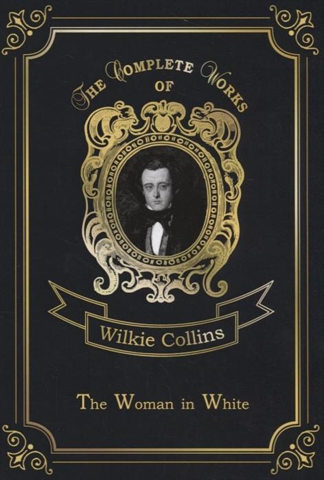 цена Collins W. The Woman in White онлайн в 2017 году
