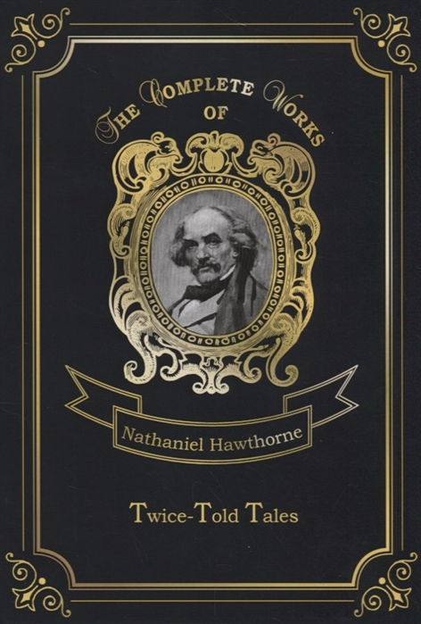 Hawthorne N. Twice-Told Tales hawthorne n twice told tales isbn 9785521070510