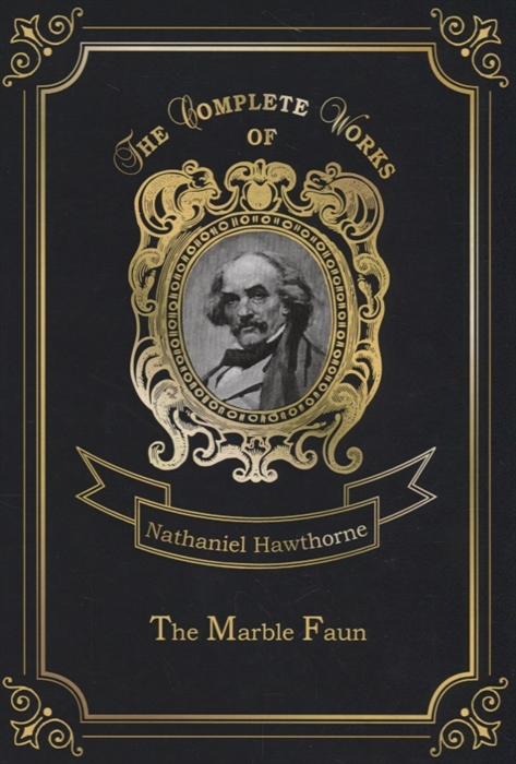 Hawthorne N. The Marble Faun hawthorne nathaniel the marble faun or the romance of monte beni volume 2