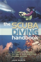 The scuba diving handbook. A complete guide to safe and exciting scuba diving