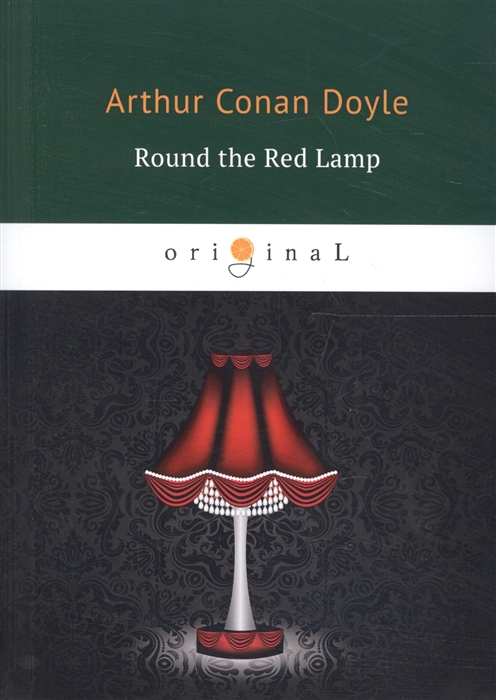 Doyle A. Round the Red Lamp doyle a c round the red lamp