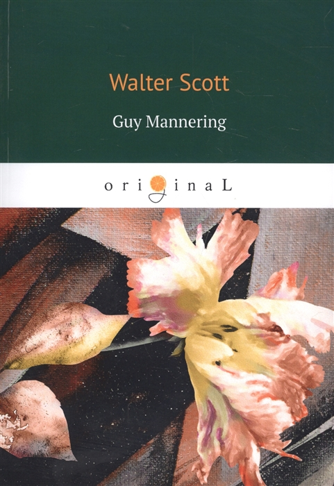 Scott W. Guy Mannering scott w woodstock i