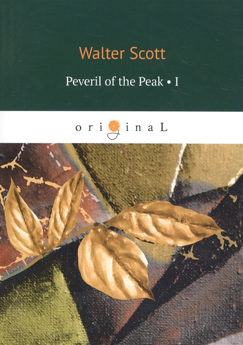 Scott W. Peveril of the Peak Part 1 scott w life of napoleon volume 1