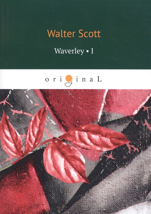 Scott W. Waverley Volume I scott w life of napoleon volume 1