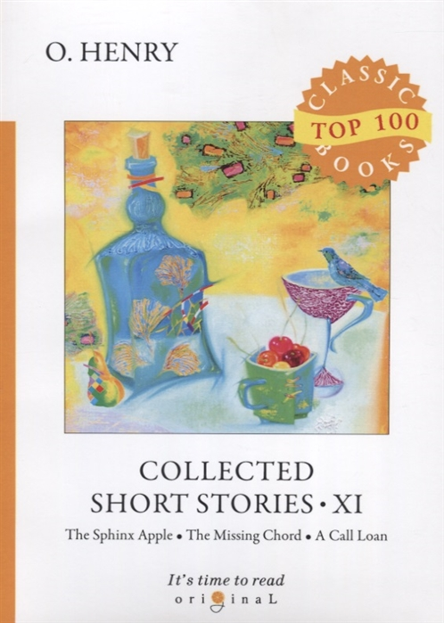 Henry O. Collected Short Stories XI The Sphinx Apple The Missing Chord A Call Loan o henry collected short stories xi