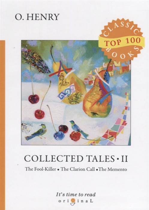 Henry O. Collected Tales II The Fool-Killer The Clarion Call The Memento o henry collected tales ii