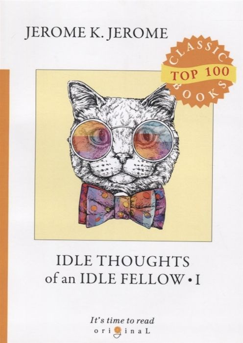 jerome k jerome idle thoughts of an idle fellow 1 Jerome J. Idle Thoughts of an Idle Fellow I