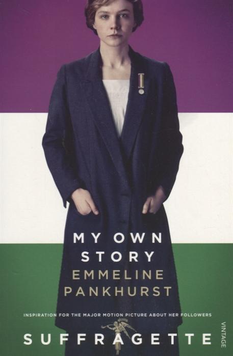 Pankhurst E. My Own Story тосканская л история моей жизни my own story мемуары