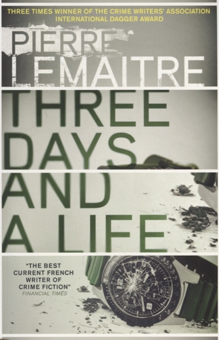 Lemaitre P. Three Days and a Life