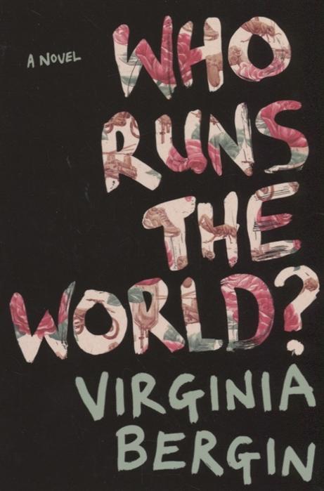 Bergin V. Who Runs the World