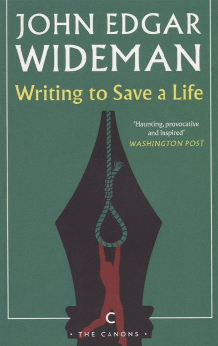 Wideman J. Writing to Save a Life