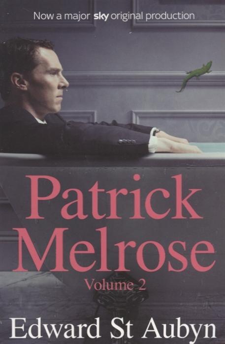 Aubyn E. Patrick Melrose Volume 2 patrick melrose volume 2