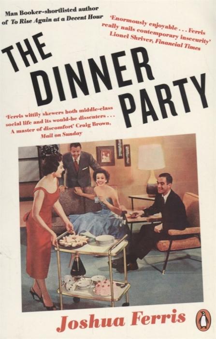 Ferris J. The Dinner Party the ferris