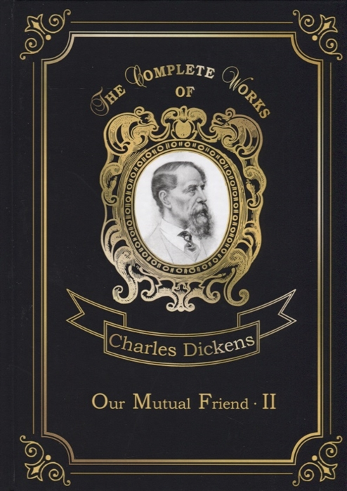 Dickens C. Our Mutual Friend II charles dickens our mutual friend i