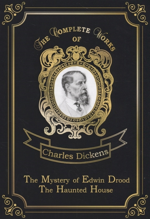 Dickens C. The Mystery of Edwin Drood The Haunted House dickens c the wreck of the golden mary