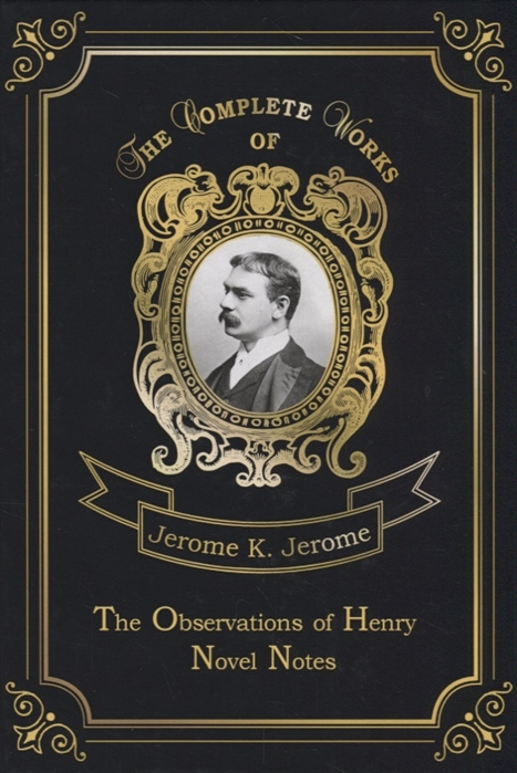 Jerome J. The Observations of Henry Novel Notes