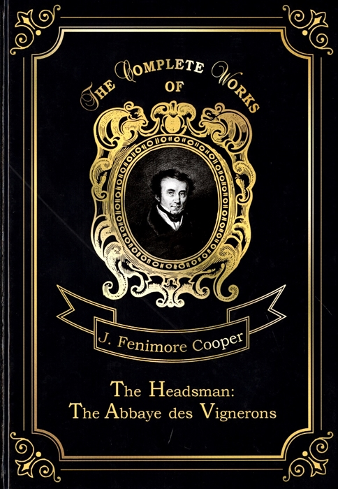 Cooper J. The Headsman The Abbaye des Vignerons cooper j the pioneers