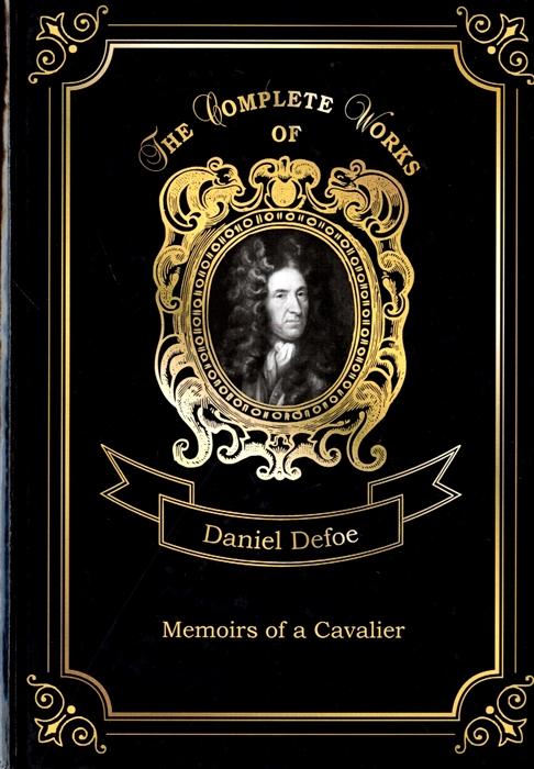 Defoe D. Memoirs of a Cavalier elena russo lemaster memoirs of a war bride