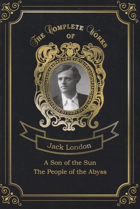 London J. A Son of the Sun and The People of the Abyss