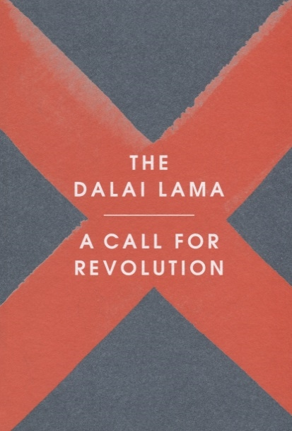 The Dalai Lama A Call for Revolution a force for good the dalai lama s vision for our world